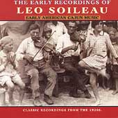 Leo Soileau: Early American Cajun Music: The Early Recordings of Leo Soileau