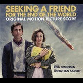 Rob Simonsen/Jonathan Sadoff: Seeking a Friend for the End of the World [Original Motion Picture Score] [Digipak]