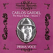 Carlos Gardel: Carlos Gardel - King Of Tango, Vol. 1