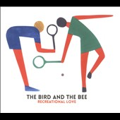 The Bird and the Bee: Recreational Love [Slipcase] *