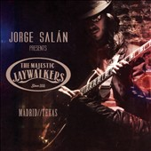 Jorge Salán & the Majestick Jaywalkers: Madrid/Texas