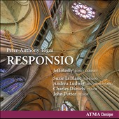 Peter-Anthony Togni (b.1959): Responsio / Jeff Reilly, bass clarinet; Suzie LeBlanc, soprano; Andrea Ludwig, mz; Charles Daniels, tenor; John Potter, tenor
