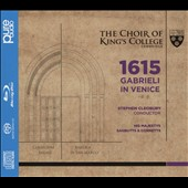 1615: Gabrieli in Venice / Choir of King's College, Cambridge; His Majesty's Sagbutts & Cornetts, Stephen Cleobury [Pure Audio Blu-ray disc & CD]