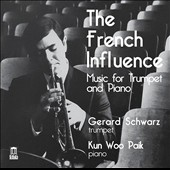 The French Influence: Music for Trumpet and Piano by Honegger, Ibert, Senée, Enesco, Jolivet, Bozza, Chalier, Pascal / Gerard Schwarz, trumpet; Kun Woo Paik, piano