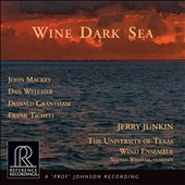 Wind Dark Sea: Works by Dan Welcher, Donald Grantham, Frank Ticheli, John Mackey / Nathan Williams, clarinet; UT Wind Ensemble; Jerry Junkin