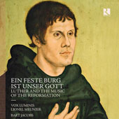 Luther and the Music of the Reformation, Works by Altenburg, Franck, Luther, Praetorius, Hammerschmidt, et al / Bart Jacobs; Haru Kitamika; Vox Luminis