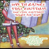 The Children's Chorus: How the Grinch Stole Christmas and Other Christmas Songs for Kids
