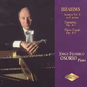 Brahms: Sonata no 3, Fantasies, Piano Pieces / Osorio