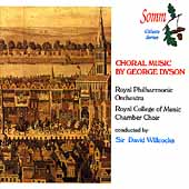 Dyson: Choral Music / Willcocks, Royal Philharmonic, et al