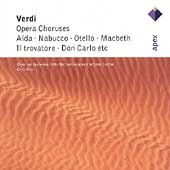 Verdi: Opera Choruses - Aida, Nabucco, Otello, Macbeth, etc