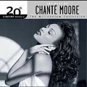 Chanté Moore: 20th Century Masters - The Millennium Collection: The Best of Chante Moore