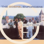 Gospel Enforcers: Getting It Together *