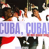 Sergio Alvarez: Cuba, Cuba! The Most Popular Songs *