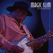 Magic Slim: Anything Can Happen