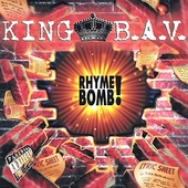 King B.A.V.: Rhyme Bomb!