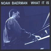 Noah Baerman: What It Is *