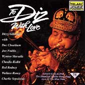 Dizzy Gillespie: To Diz with Love: Diamond Jubilee Recordings