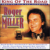 Roger Miller (Country): King of the Road: Greatest Hits and Favorites