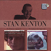 Stan Kenton: The Romantic Approach/Sophisticated Approach