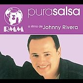 Johnny Rivera: Pura Salsa [Digipak]
