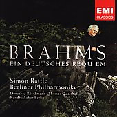 Brahms: Ein deutsches Requiem / Simon Rattle