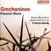 Grechaninov: Passion Week / Bruffy, et al