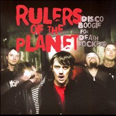 Rulers of the Planet: Disco Boogie for Death Rockers