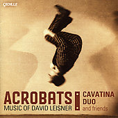 David Leisner: Acrobats,Trittico, etc / Cavatina Duo, et al