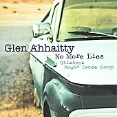 Glen Ahhaitty: No More Lies: Oklahoma Round Dance Songs *