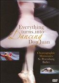 Everything Turns Into Dancing; Don Juan [DVD Video]