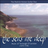 The Seas are Deep: Music of Turlough O'Carolan
