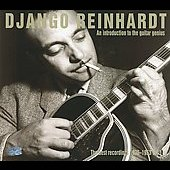 Django Reinhardt: An Introduction to the Guitar Genius: The Best Recordings 1936-1953, Vol. 1 [Digipak]