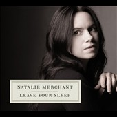 Natalie Merchant: Leave Your Sleep