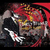 Dearly Beloved (Toronto): Make It Bleed [Digipak] *