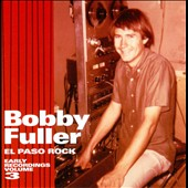 Bobby Fuller: El Paso Rock: Early Recordings, Vol. 3 *