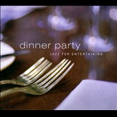 Various Artists: Dinner Party: Jazz For Entertaining