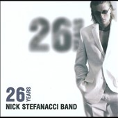 Nick Stefanacci Band: 26 Years