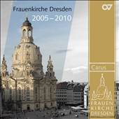 Musik Aus Der Frauenkirche: 2005-2010