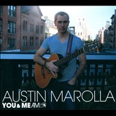 Austin Marolla: You & Me [Digipak]