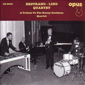 Erstrand-Lind Quartet: Tribute to the Benny Goodman Quartet: Performs Memories of You