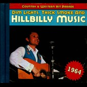 Various Artists: Dim Lights, Thick Smoke and Hillbilly Music: 1964