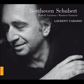 Beethoven: Diabelli Variations; Schubert: Wanderer Fantasy / Laurent Cabasso