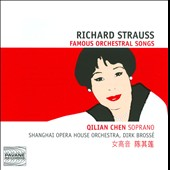 Richard Strauss: Famous Orchestral Songs / Qilian Chen, soprano