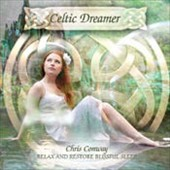 Chris Conway: Celtic Dreamer: Relax and Restore Blissful Sleep *
