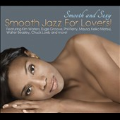 Various Artists: Smooth and Sexy: Smooth Jazz for Lovers [Digipak]