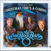 The Oak Ridge Boys: Christmas Time's A-Coming