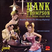 Hank Thompson & His Brazos Valley Boys: Headin' Down the Wrong Highway: the Early Albums