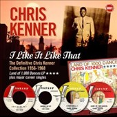 Chris Kenner: I Like It Like That: The Definitive Chris Kenner Collection 1956-1968