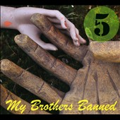My Brothers Banned: Five [Digipak]