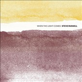 Steve Russell: When the Light Comes *